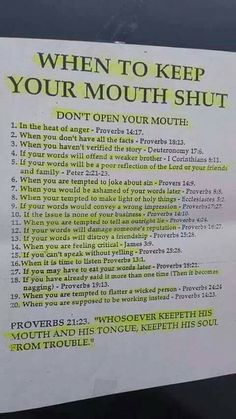 Scriptures for when to keep your mouth shut.