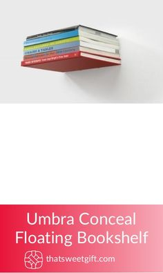 Umbra Conceal Floating Bookshelf: A Magical Shelf! Gift Websites, Unique Gifts, Best Gifts, Floating Bookshelves, Design Competitions, Book Reader, Book Lovers, Gifts For Mom, Day