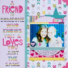 What is a Friend? - Bella Blvd layout by Kay Rogers Baby Boy Scrapbook, Friend Scrapbook, 12x12 Scrapbook, Digital Scrapbooking Layouts, Disney Scrapbook, Scrapbook Page Layouts, Scrapbook Paper Crafts, Scrapbook Albums, Scrapbook Templates