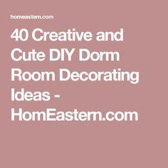 40 Creative and Cute DIY Dorm Room Decorating Ideas - HomEastern.com