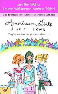 American Girls about Town by Jennifer Weiner, Lauren Weisberger, Adriana Trigiani