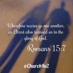 """Romans 15-7 """"Wherefore receive ye one another as Christ also received us to the glory of God."""" #KingJamesVersion #KingJamesBible #KJVBible #KJV #Bible #BibleVerse #BibleVerseImage #BibleVersePic #Verse #BibleVersePicture #Picture #Pic #Image #KJVBibleVerse #DailyBibleVerse"""