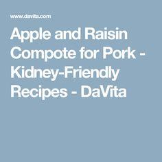 Apple and Raisin Compote for Pork - Kidney-Friendly Recipes - DaVita
