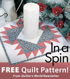 In a Spin Download from Quilter's World newsletter. Click on the photo to access the free pattern. Sign up for this free newsletter here: AnniesNewsletters.com.