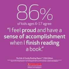 86% of children that read scholastic books say that they feel proud and accomplished when they are done reading a book.