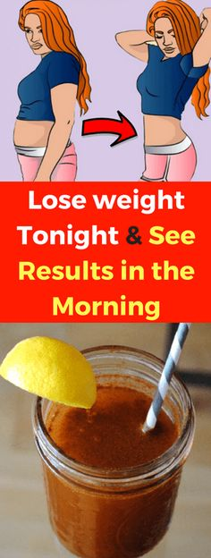 Lose Weight Tonight & See Results In The Morning!!! - All What You Need Is Here