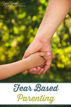 Fear Based Parenting - Year Round Homeschooling