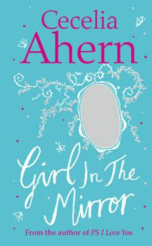 ...Cecelia Ahern: Girl in the Mirror...
