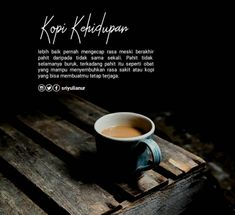 Kopi kehidupan... Coffee Words, Coffee Quotes, Muslim Quotes, Islamic Quotes, Motivational Words, Inspirational Quotes, Daily Quotes, Life Quotes, November Quotes