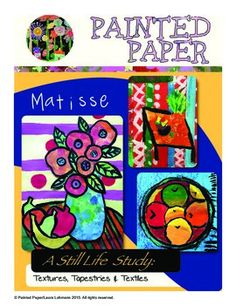 Art History Lessons: Matisse-A Still Life Study: Textures, Tapestries & Textiles Henri Matisse, Matisse Art, Painting Lessons, Painting For Kids, Art For Kids, Kid Art, Art Center Preschool, Preschool Art, Art History Lessons