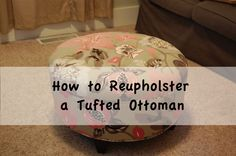 Reupholster a tufted Ottoman