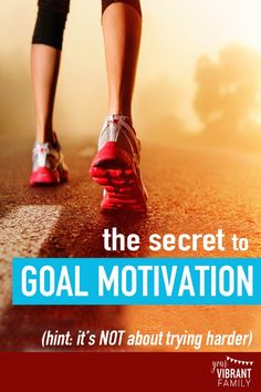 The Secret to Goal Motivation (It's Not Just Pushing Harder) - Vibrant Christian Living Christian Families, Christian Women, Christian Living, Proverbs 31 Woman, Goal Planning, Motivation Goals, Wellness Fitness, Try Harder, Love Your Life