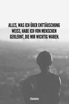Alles, was ich über Enttäuschung weiß, habe ich von Menschen gelernt, die mir Everything that I know about disappointment, I have learned from people who learned to me … – Yoga Quotes, Poetry Quotes, True Quotes, Great Quotes, Funny Quotes, Quotes Quotes, Inspirational Life Lessons, Saying Of The Day, Life Changing Quotes