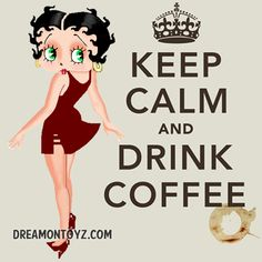 Betty Boop Pictures Archive: Betty Boop Keep Calm and Drink Coffee graphics
