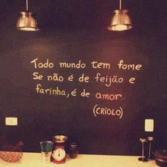 Salve o Amor What Makes You Happy, Are You Happy, Kitchen Quotes, More Than Words, Cool Words, Inspire Me, Sentences, Chalkboard, Best Quotes