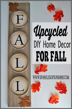 Save money and create your own home decor for fall. See how easy it was to make this upcycled sign for fall at Sparkles of Sunshine.