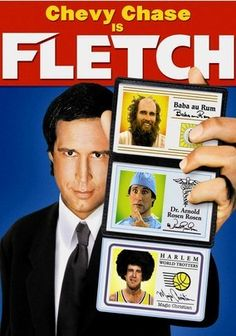 Fletch (1985) Chevy Chase. Oldie but goodie!