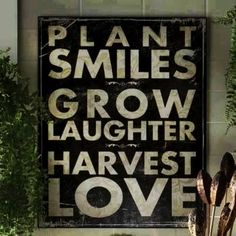 plant smiles grow laughter harvest love