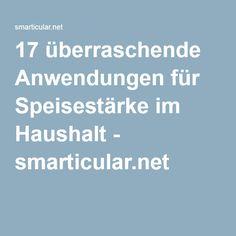 17 überraschende Anwendungen für Speisestärke im Haushalt - smarticular.net