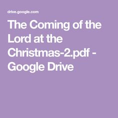 The Coming of the Lord at the Christmas-2.pdf - Google Drive