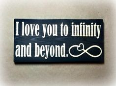 """LOVE TO INFINITY, """" I Love You to Infinity and Beyond"""". Typography,  Painted Wood Desk Sign 7x3.5"""