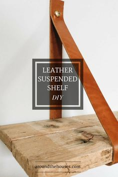 Leather suspended shelves - DIY - Around the Houses : Could this be the easiest, most stylish, shelf DIY ever? Made from pallet wood, this leather hung shelf takes about 10 minutes and to put together. Ladder Shelf Diy, Pallet Shelves, Wood Shelves, Pallet Cabinet, Shelving, Recycled Pallets, Wood Pallets, Pallet Wood, Pallet Benches