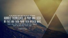 Verse of the Day from Logos.com    역대하 7:14, 내 이름으로 일컫는 내 백성이, 그들의 악한 길에서 떠나, 스스로 낮추고 기도하여 내 얼굴을 찾으면, 내가 하늘에서 듣고, 그들의 죄를 사하고, 그들의 땅을 고칠지라.