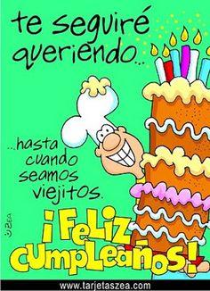 Frases, chistes, anécdotas, reflexiones y mucho más.: Frases de cumpleaños. Te seguiré queriendo. hasta cuando seamos viejitos. ¡Feliz cumpleaños!