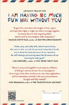 I Am Having So Much Fun Here Without You: A Novel: Courtney Maum: 9781476764580: Amazon.com: Books