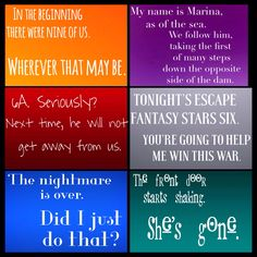 The first and last words of the Lorien Legacies books. The last one hurts me a little bit
