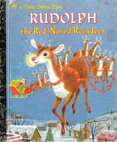Rudolph the Red Nosed Reindeer, Illustrations by Richard Scarry, 1958--My uncle gave this book to me when I was 4.