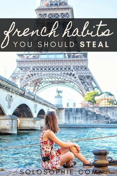 French Habits you should STEAL. Habits, routines, customs, and lifestyle elements you should totally use from France. From drinking your coffee a certain way to spending time with loved ones, here's your habit guide