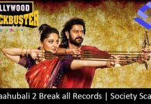 Baahubali 2 Break all Records in Just fews days- Society Scars