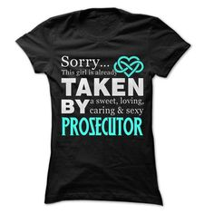 Taken By Prosecutor ... 999 Cool Job Shirt ! - #tee pattern #lace sweatshirt. TAKE IT => https://www.sunfrog.com/LifeStyle/Taken-By-Prosecutor-999-Cool-Job-Shirt-.html?68278