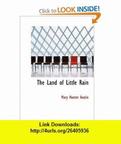 The Land of Little Rain (9781426429958) Mary Hunter Austin , ISBN-10: 1426429959  , ISBN-13: 978-1426429958 ,  , tutorials , pdf , ebook , torrent , downloads , rapidshare , filesonic , hotfile , megaupload , fileserve