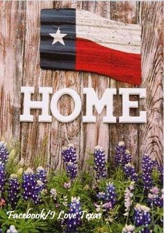 Texas is my home... Proud to be a Texas girl now!