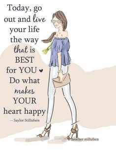 ...Do what makes YOUR heart happy