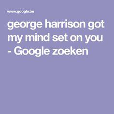george harrison got my mind set on you - Google zoeken