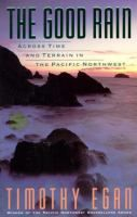 Another title from Timothy Egan, The Good Rain takes the reader through a blend of Pacific Northwest history, geology, anthropology and politics (double click the image to request this title)