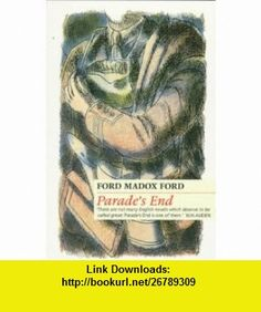 Ford Madox Ford Parades End (Carcanet fiction) (9781857543421) Ford Madox Ford , ISBN-10: 1857543424  , ISBN-13: 978-1857543421 ,  , tutorials , pdf , ebook , torrent , downloads , rapidshare , filesonic , hotfile , megaupload , fileserve