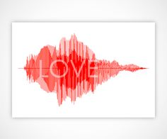 "The word ""LOVE"" combined with the sound wave image of the word being said.   ~Created by BespokenArt.com"