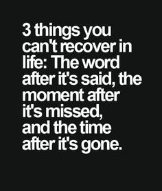 Things You Can't Recover - Life Quote