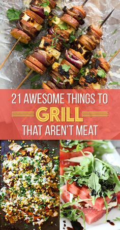 21 Things Every Vegetarian Should Grill This Summer