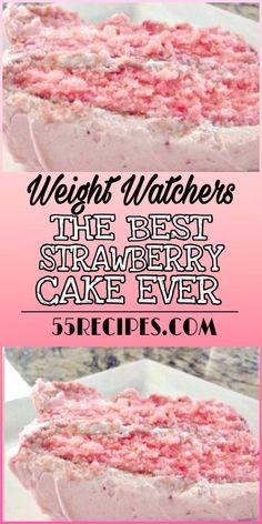 The Best Strawberry Cake Ever - Weight Watcher Dinners, Dessert Weight Watchers, Plats Weight Watchers, Weight Watchers Smart Points, Weight Watchers Diet, Weight Watchers Cheesecake, Weight Watchers Brownies, W Watchers, Surabaya