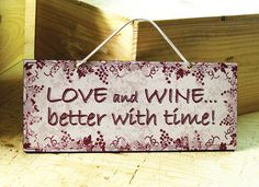 Handcrafted Wall Sign with Beautiful Love and Wine Saying - $13.00