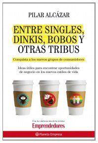 Entre singles, dinkis, bobos y otras tribus / Pilar Alcázar. {Portada de Amazon.es}
