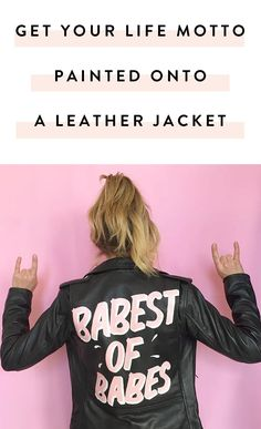 Oh, Hi...You Can Get Your Life Motto Painted onto a Leather Jacket via @PureWow