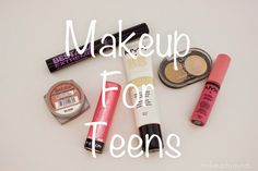 Makeup for Teens - A Guide for Teens & Parents-one day in the not so near future
