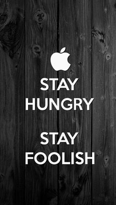 STAY HUNGRY STAY FOOLISH, the iPhone 5 KEEP CALM Wallpaper I just