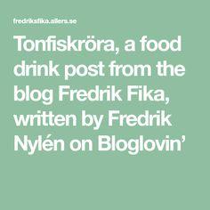 Tonfiskröra, a food drink post from the blog Fredrik Fika, written by Fredrik Nylén on Bloglovin'